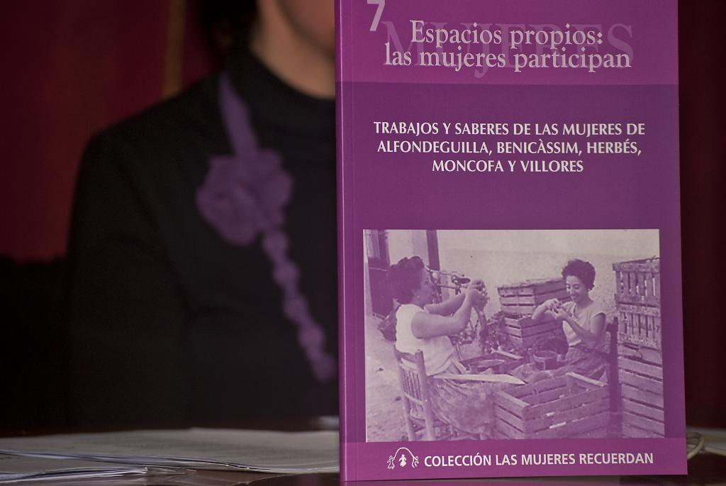 """Presentación del libro """"Espacios propios. Las mujeres participan: trabajos y saberes de las mujeres de Alfondeguilla, Benicàssim, Herbés, Moncofa y Villores"""""""